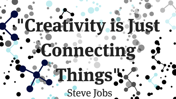 What Matters Next: Creativity is Just Connecting Things